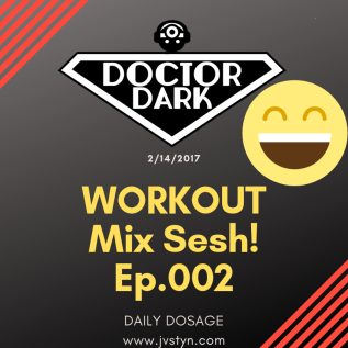 Daily Dosage: Workout Mix Sesh Ep.002